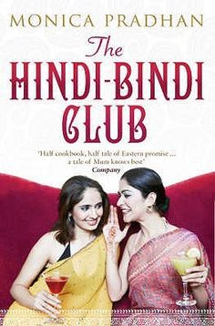 The Hindi Bindi Club, by Monica Pradhan - Love this book! Perfect read for the summer.