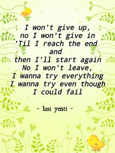 Try everything you can do!!  Keep fight!  Ane never give up!
