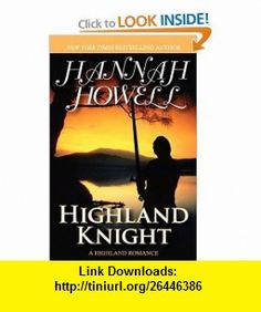Highland Knight (9780759259553) Hannah Howell , ISBN-10: 0759259550  , ISBN-13: 978-0759259553 ,  , tutorials , pdf , ebook , torrent , downloads , rapidshare , filesonic , hotfile , megaupload , fileserve