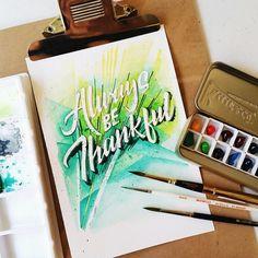 2/20 Always be thankful. #calligrafikas #grafikas #dreweuropeo…