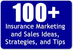 100+ Insurance Marketing and Sales Ideas, Strategies, and Tips!