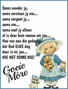 Goeie Nag, Goeie More, Good Morning Wishes, Afrikaans, Teddy Bear, Words, Teddy Bears, Horse