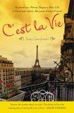 C'est La Vie: An American Woman Begins a New Life in Paris and--Voila!--Becomes Almost French, by Suzy Gershman. A Memoir.
