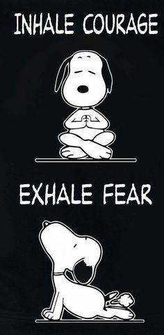 Inhale courage - exhale fear | Snoopy, Yoga, fun #yogayin