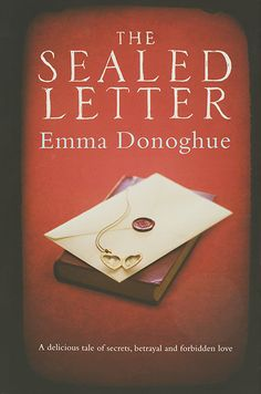 -- nominated for this year's Orange Prize-- The Sealed Letter by Emma Donoghue… Online Book Club, Books Online, Emma Donoghue, Book Letters, I Love Reading, Reading Time, Reading Lists, World Of Books, Any Book