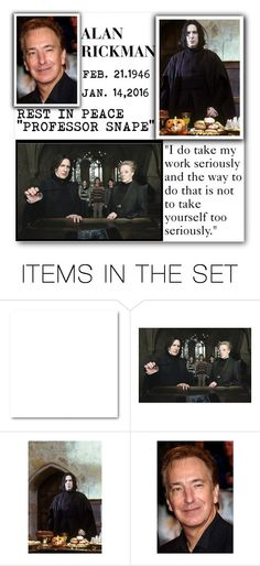 """""""REST IN PEACE: """"PROFESSOR SNAPE"""""""" by purplerose27 ❤ liked on Polyvore featuring art"""