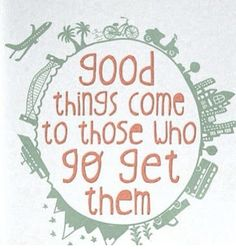 Be a go-getter!