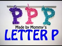 Letter P Charm (no loom). Designed and loomed by Made By Mommy. Click on photo for YouTube tutorial. 03/31/14