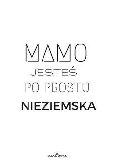plakaty na dzień mamy Slogan, Thoughts, Humor, Education, Gift, Tatoo, Organizations, Poster, Humour