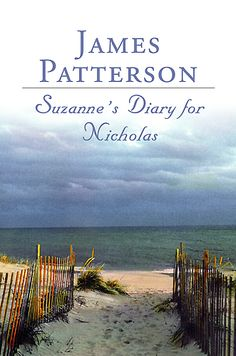 Suzanne's diary for Nicholas. By James Patterson. I read this book in one day, I couldn't put it down! I highly recommend, stock up on Kleenex first.
