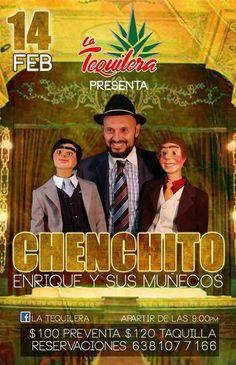 Viernes Febrero 14: La Tequilera presenta Enrique y Sus Munecos (Ventrílocuo)  9PM 120 Taquilla