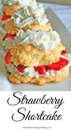 Classic Strawberry Shortcake at Delectable Cooking and Baking, www.delectablecookingandbaking.com