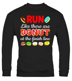 Run Like There are Donuts at the Finish Line T-Shirt