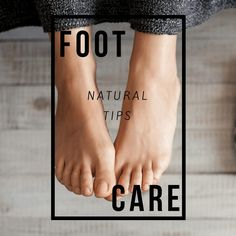 natural foot care guide