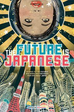 sci fi book covers: The Future is Japanese, Haikasoru, 2012, art directed by Nick Mamatas, illustrated by Yuko Shimizu