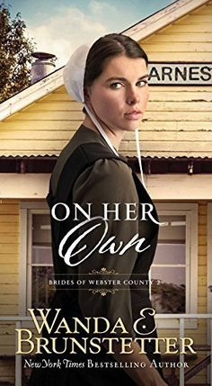 On Her Own (Book 2 in The Brides of Webster County) by Wanda Brunstetter I Love Books, Good Books, My Books, Books To Read, Library Books, Amish Books, Christian Movies, Romance Books, Fiction Books