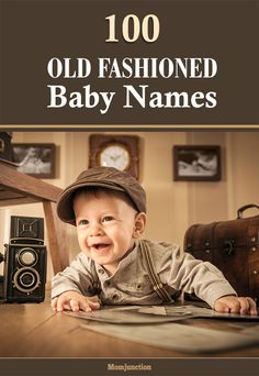 Top 100 Amazing Old Fashioned Baby Names