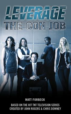 Leverage: The Con Job. First novel EVER!!!