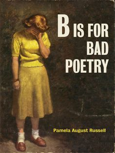B Is for Bad Poetry |  Pamela August Russell