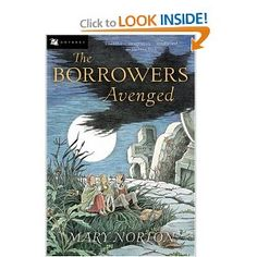 """""""The Borrowers Avenged"""" -- I never read this one but the other 4 were my favorites as a child so I'm sure this one is good too.  (I'm buying it soon...)"""
