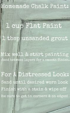 This is the recipe I've used for homemade chalk paint....worked great!  If I had money to burn, I'd try Annie Sloan...but for now, it's homemade for me!