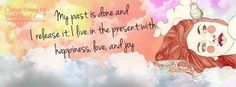 """""""My past is done and I release it. I live in the present with happiness, love, and joy."""" I ♥  this! Do you? Happy New Year!  photo #SilverLiningofYourCloud"""