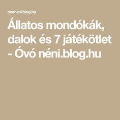 Állatos mondókák, dalok és 7 játékötlet - Óvó néni.blog.hu