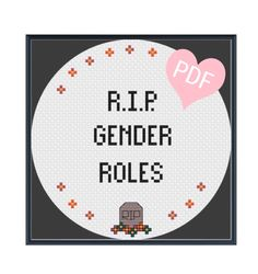 R.I.P. Gender Roles Cross Stitch Pattern PDF Instant Download by CrossStitchedSass on Etsy https://www.etsy.com/listing/487033530/rip-gender-roles-cross-stitch-pattern
