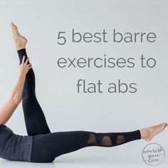 best barre exercises for flat abs - barre 100 ab series - pin this workout -- www.nourishmovelove.com
