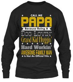 Call Me PAPA Long Sleeve Tees and T-shirts. #grandfather #granddad