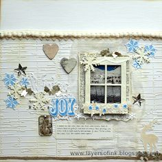 Layers of ink - Winter Joy Layout, made with Sizzix Tim Holtz dies and embossing folders.