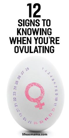 12 Signs To Knowing When You're Ovulating