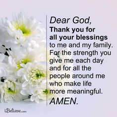 Dear God, Thank you for all your blessings to me and my family...