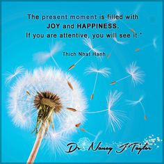 Take a moment and look around you. Look carefully to find the beauty that is present at this very moment. Enjoy it and let the joy of this moment fill your mind.#LookAroundYou #LiveInTheMoment #DrNancyJTaylor