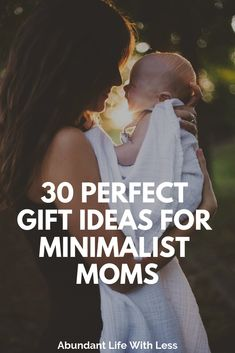 30 Perfect Minimalist Gift Ideas for Mom | Mother's Day Gift Ideas | Minimalist holiday gift ideas | #minimalismwithkids #minimalistmom #giftideasforher #minimalism #declutteryourhome