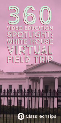 360 Video Education Spotlight: White House Virtual Field Trip