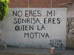 No eres mi sonrisa, Eres quien la motiva #accion poetica el salto #accion