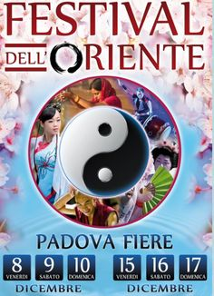 2017-Festival dell'Oriente- Orient Festival, Dec. 8-9 and Dec. 15-17, 10:30 a.m.-10:30 p.m., Padova, Exhibit Center, Via Niccolò Tommaseo 59. Oriental contemporary and antique traditions; ceremonies, folklore, shows, health and wellness, holist disciplines; fine fabrics, ancient jewels, candles, essential oils, spices, kimonos, biological products and much more. Typical oriental food and cuisine. Entrance fee: €12; reduced €8.