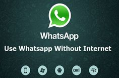 Use Whatsapp without Internet Latest Whatsapp Tips & Tricks