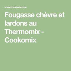 Fougasse chèvre et lardons au Thermomix - Cookomix