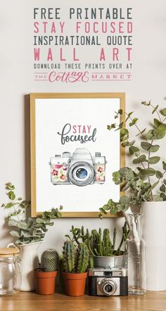 Free Printable Stay Focused Inspirational Quote Wall Art - The Cottage Market