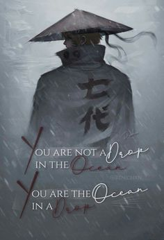"""""""You are not a drop in the ocean,You are the ocean in a drop"""" Wallpaper Naruto Shippuden, Naruto Wallpaper, Naruto Shippuden Anime, Anime Naruto, Naruto Quotes, Sad Anime Quotes, Itachi, Hero Quotes, Warrior Quotes"""