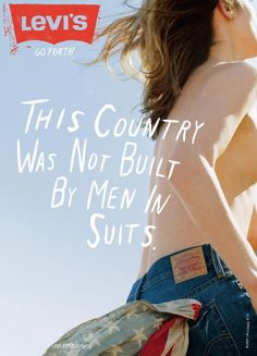 THIS COUNTRY WAS NOT BUILT BY MEN IN SUITS, Levi's Jeans, Wieden + Kennedy Portland, Levi`s, Print, Outdoor, Ads