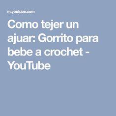 Como tejer un ajuar: Gorrito para bebe a crochet - YouTube