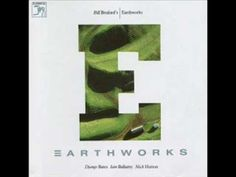 Earthworks. My Heart Declares a Holiday.