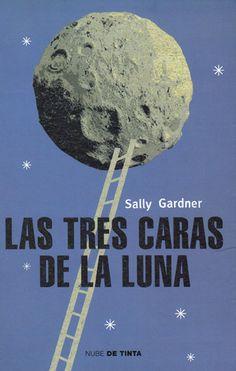 """Sally Gardner. """"Las tres caras de la Luna"""". Editorial Nube de tinta (12 - 14 años) Sistema Solar, Fangirl, Reading, Cover, Books, Movie Posters, Victoria, Sally, Barcelona"""
