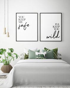 Bedroom Printables: You Keep Me Safe I'll Keep You Wild (Set of Couple Bedroom Print, Bedroom Wall Art, Bedroom Decor *Instant D. Bedroom Apartment, Home Decor Bedroom, Bedroom Wall, Bedroom Furniture, Diy Bedroom, Bedroom Decor For Couples On A Budget, Bedroom Decor Master For Couples, Bed Room Wall Ideas, Canvas For Bedroom