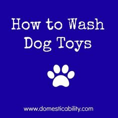How To Wash Dog Toys