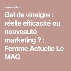 Gel de vinaigre : réelle efficacité ou nouveauté marketing ? : Femme Actuelle Le MAG Menu Simple, Marketing, Classic White, Food Coloring, White Vinegar, Shower Screen