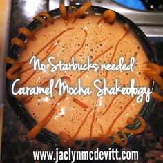 caramel mocha shakeology: 1 scoop of chocolate Shakeology 3/4 cup of extra BOLD brewed coffee, chilled 1/2 cup of skim milk (or milk of your choice) 1 teaspoon of sugar free caramel sauce – whatever you like is fine ice to thicken to taste more caramel sauce to drizzle over the top just because